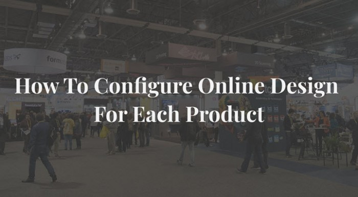 How to Configure online design for each product in T-shirt website with online design package?