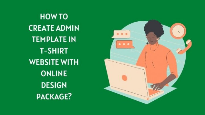 How to create Admin template in T-shirt website with online design package?