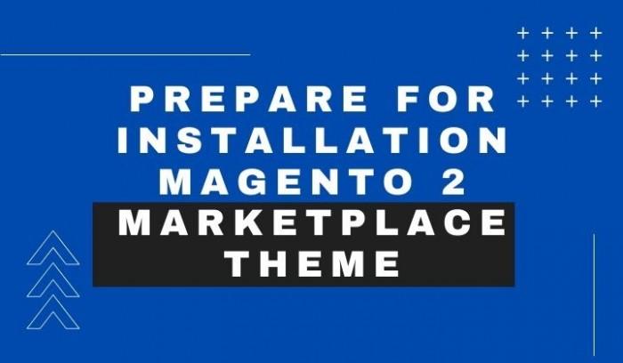 Prepare For Installation Magento 2 Marketplace Theme