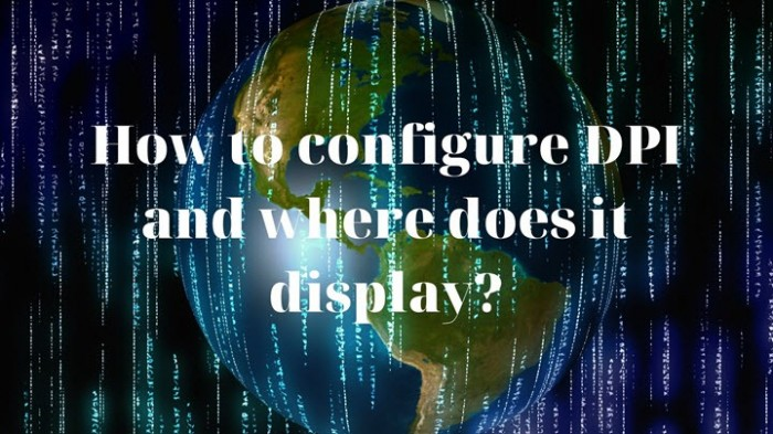 How to configure DPI and where does it display?