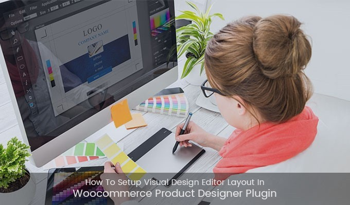 How To Setup Visual Design Editor Layout In Woocommerce Product Designer Plugin?