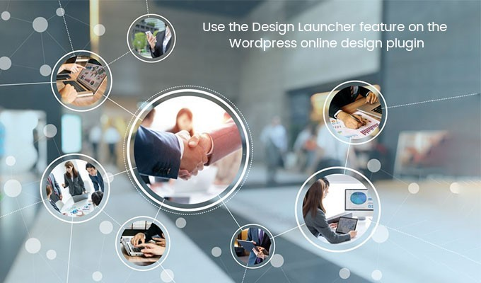How To Use The Design Launcher Feature On Wordpress Online Design Plugin?